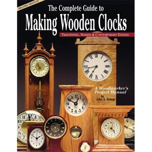 View a Larger Image of Complete Guide to Making Wooden Clocks, 2nd edition