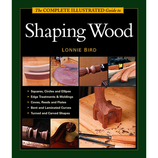 View a Larger Image of Complete Illustrated Guide to Shaping Wood
