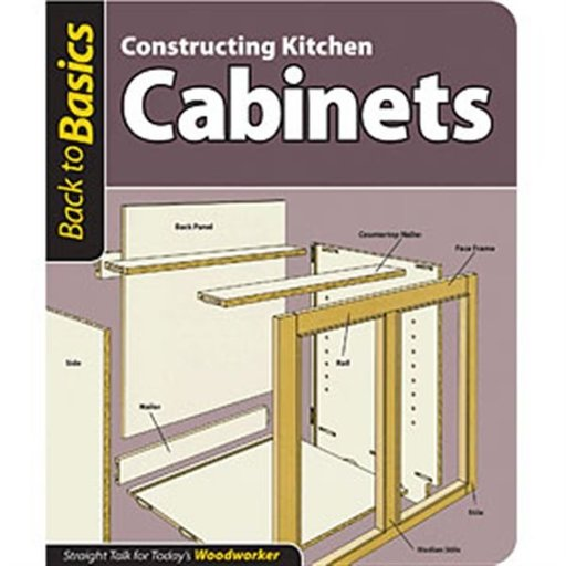 View a Larger Image of Constructing Kitchen Cabinets (Back to Basics)