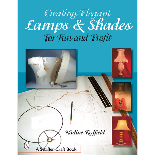 View a Larger Image of Creating Elegant Lamps & Shades: For Fun and Profit