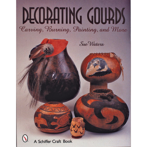View a Larger Image of Decorating Gourds: Carving, Burning, Painting, and More