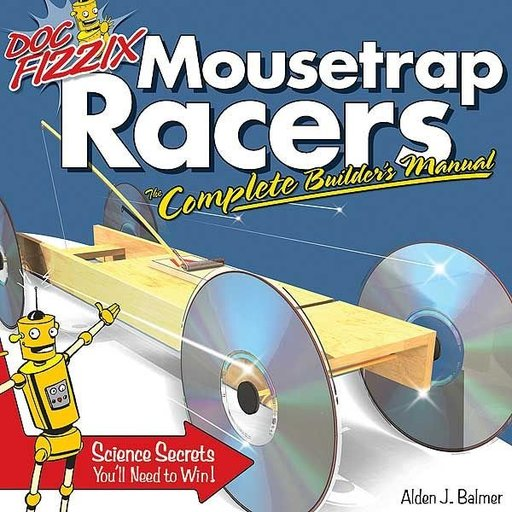 View a Larger Image of Doc Fizzix Mousetrap Racers: Complete Builder's Manual