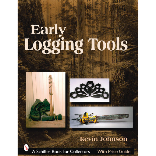 View a Larger Image of Early Logging Tools