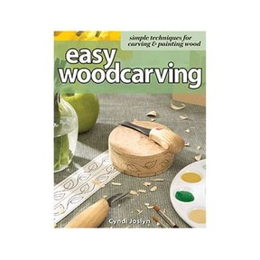 Easy Woodcarving: Simple Techniques for Carving & Painting Wood