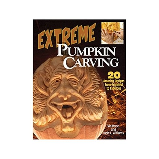 View a Larger Image of Extreme Pumpkin Carving: 20 Amazing Designs from Frightful to Fabulous