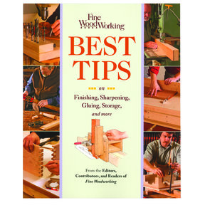 Best Tips on Finishing, Sharpening, Gluing, Storage & More