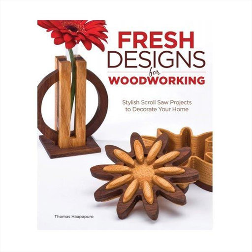 View a Larger Image of Fresh Designs for Woodworking: Stylish Scroll Saw Projects to Decorate Your Home