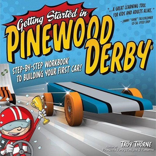 View a Larger Image of Getting Started in Pinewood Derby