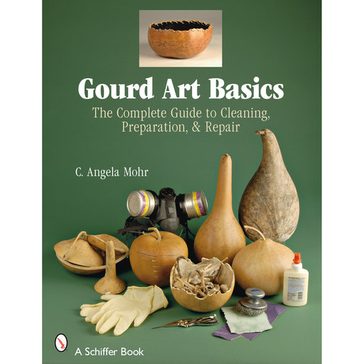 View a Larger Image of Gourd Art Basics: The Complete Guide to Cleaning, Preparation and Repair