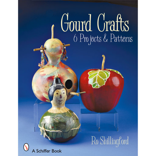 View a Larger Image of Gourd Crafts: 6 Projects & Patterns