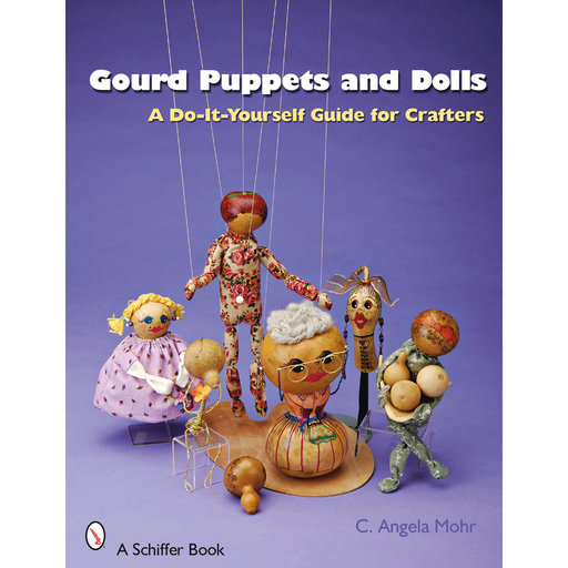 View a Larger Image of Gourd Puppets and Dolls: A Do-It-Yourself for Crafters