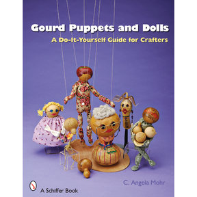 Gourd Puppets and Dolls: A Do-It-Yourself for Crafters