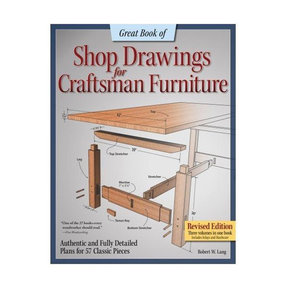 Great Book of Shop Drawings for Craftsman Furniture: Revised Edition
