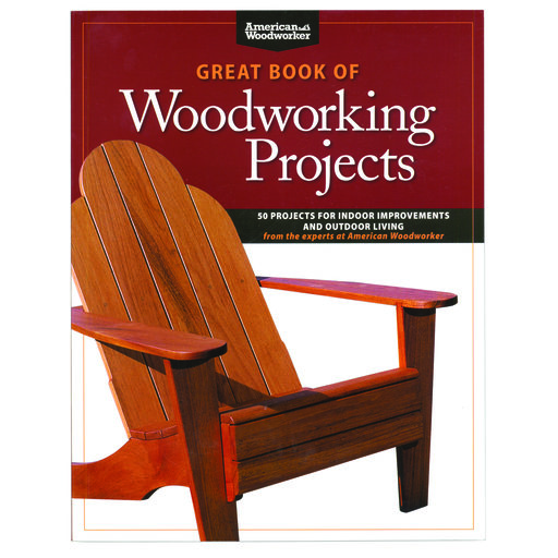 View a Larger Image of Great Book of Woodworking Projects