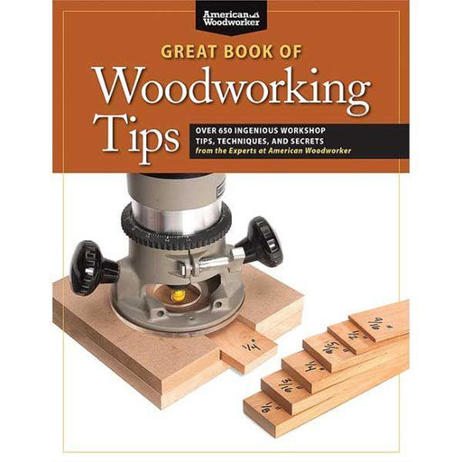 View a Larger Image of Great Book of Woodworking Tips (AWW)