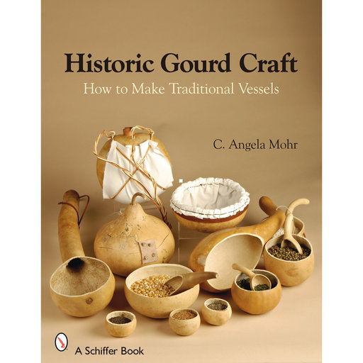 View a Larger Image of Historic Gourd Craft: How to Make Traditional Vessels