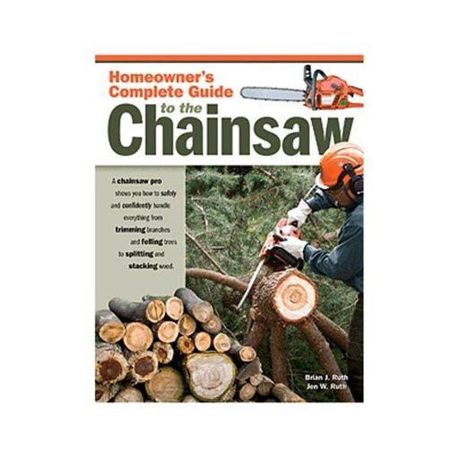 View a Larger Image of Homeowner's Complete Guide to the Chainsaw