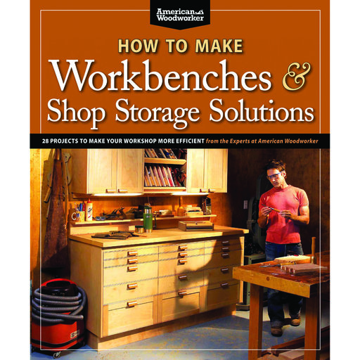 View a Larger Image of How to Make Workbenches & Shop Storage Solutions