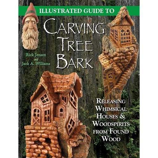 View a Larger Image of Illustrated Guide to Carving Tree Bark: Releasing Whimsical Houses and Woodspirits from Found Wood