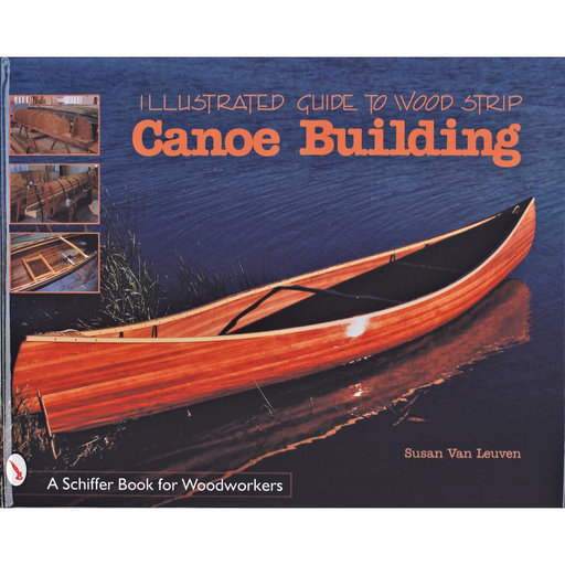 View a Larger Image of Illustrated Guide to Wood Strip Canoe Building