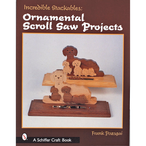 View a Larger Image of Incredible Stackables: Ornamental Scroll Saw Projects