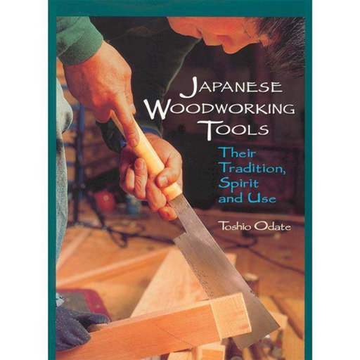 View a Larger Image of Japanese Woodworking Tools: Their Tradition, Spirit, and Use