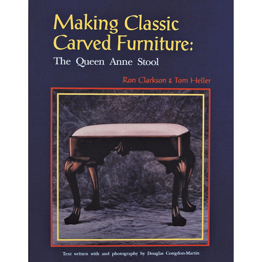 View a Larger Image of Making Classic Carved Furniture: The Queen Anne Stool