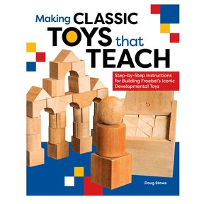 Making Classic Toys That Teach
