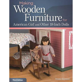 "Making Wood Furniture for American Girl and Other 18"" Dolls"
