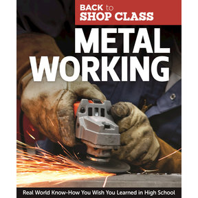 Metal Working: Back to Shop Class