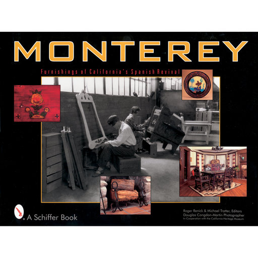 View a Larger Image of Monterey: Furnishings of California's Spanish Revival