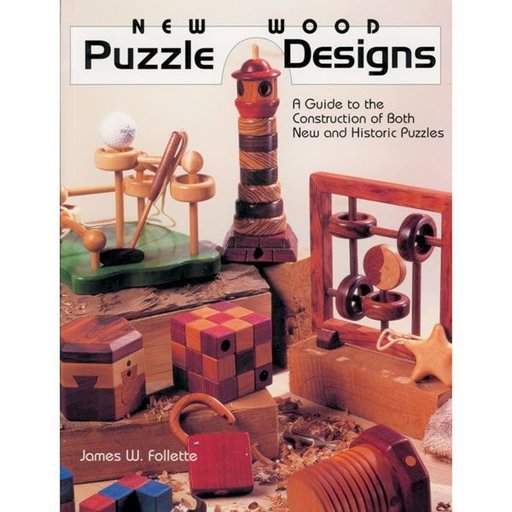 View a Larger Image of New Wood Puzzle Designs: A Guide to the Construction of Both New and Historic Puzzles