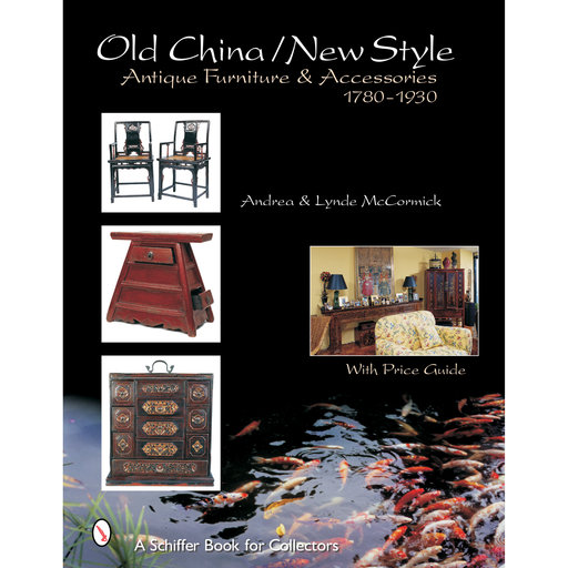 View a Larger Image of Old China / New Style: Antique Furniture and Accessories, 1780-1930