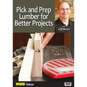 Pick and Prep Lumber for Better Projects With Jeff Mertz DVD