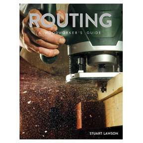 Routing, A Woodworkers Guide