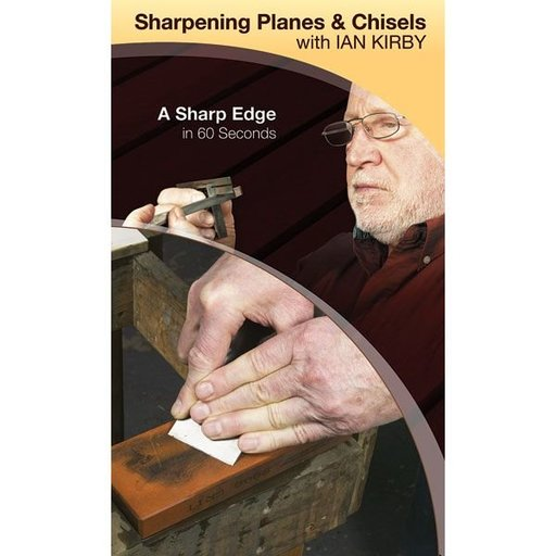 View a Larger Image of Sharpening Planes & Chisels with Ian Kirby: A Sharp Edge in 60 Seconds
