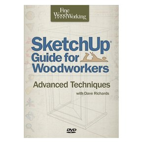 Sketchup Guide for Woodworkers: Advanced Techniques DVD