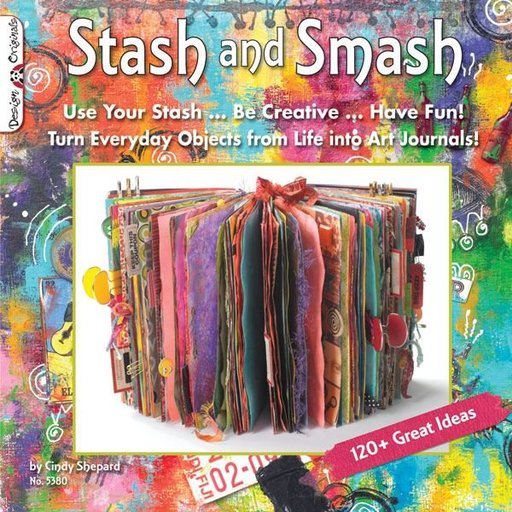 View a Larger Image of Stash & Smash: Art Journal Ideas