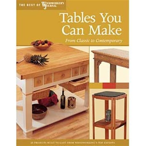 View a Larger Image of Tables You Can Make: From Classic to Contemporary (Best of WWJ)