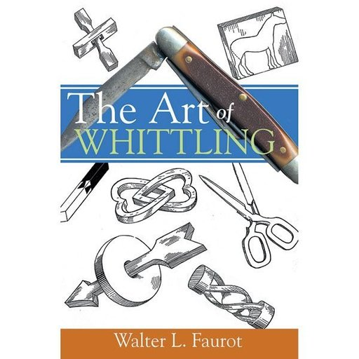 View a Larger Image of The Art of Whittling: A Woodworking Classics Revisited Book