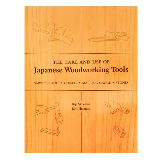 View a Larger Image of The Care & Use of Japanese Woodworking Tools by Mesirow & Herman - Stone Bridge Press