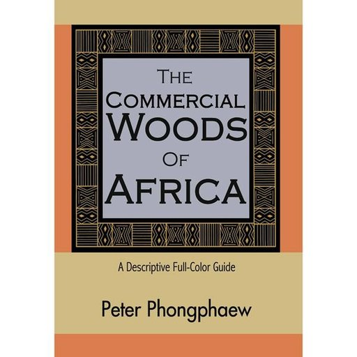 View a Larger Image of The Commercial Woods of Africa: A Descriptive Full-Color Guide