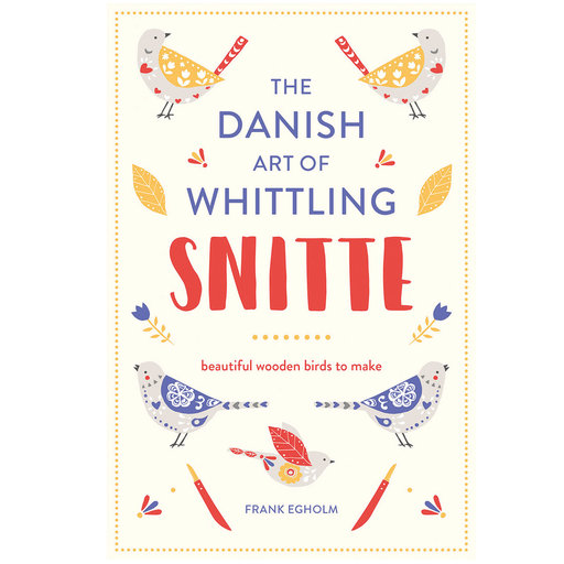 View a Larger Image of The Danish Art of Whittling Snitte