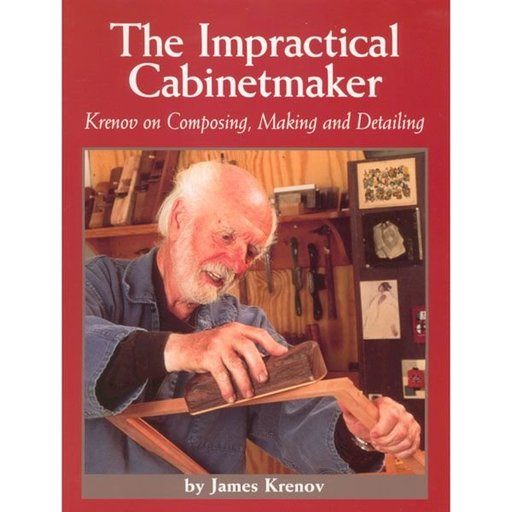 View a Larger Image of The Impractical Cabinetmaker: Krenov on Composing, Making, and Detailing