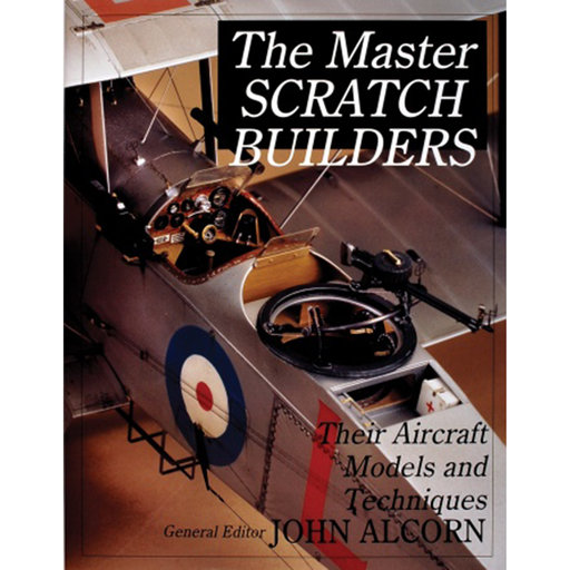 View a Larger Image of The Master Scratch Builders: Tips & Techniques from the Masters