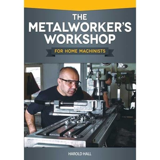 View a Larger Image of The Metalworker's Workshop for Home Machinists