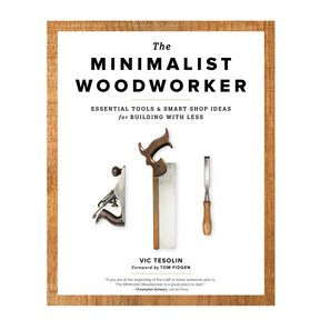 The Minimalist Woodworker