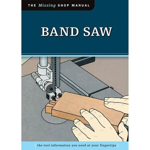 View a Larger Image of The Missing Shop Manual Band Saw