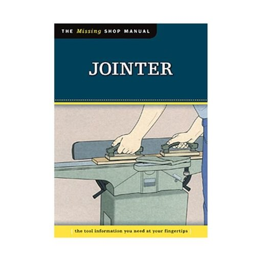 View a Larger Image of The Missing Shop Manual Jointer