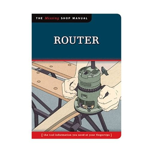 View a Larger Image of The Missing Shop Manual Router